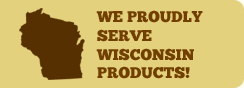 We proudly serve Wisconsin products
